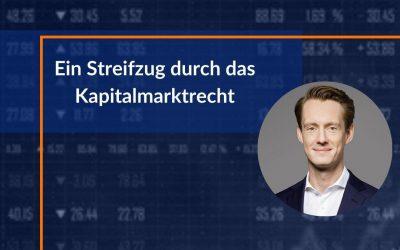 Ein Streifzug durch das Kapitalmarktrecht